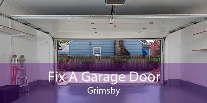 Fix A Garage Door Grimsby